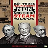 Those Magnificent Men and Their Steam Machines (English Edition)