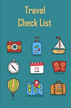 Travel Check List: Packing Lists To do Lists Checklist Trip Planner Vacations Planning Adviser Itinerary Travel Pack List Diary Planner Organizer Budget Expenses and Notes Size 6*9 inches.