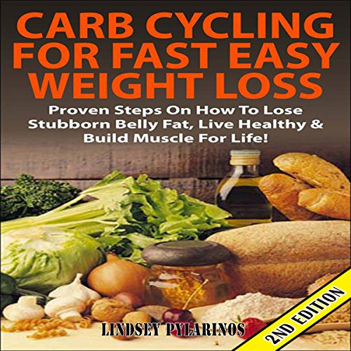 Carb Cycling for Fast Easy Weight Loss 2nd Edition cover art