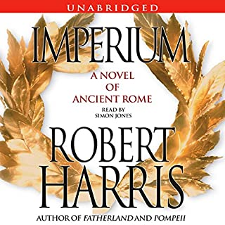 Imperium     A Novel of Ancient Rome              By:                                                                                                                                 Robert Harris                               Narrated by:                                                                                                                                 Simon Jones                      Length: 12 hrs and 40 mins     2,397 ratings     Overall 4.2