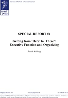 """Special Report #4: Getting from """"Here"""" to """"There"""": Executive Function and Organization (English Edition)"""