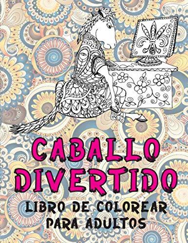 Caballo divertido - Libro de colorear para adultos