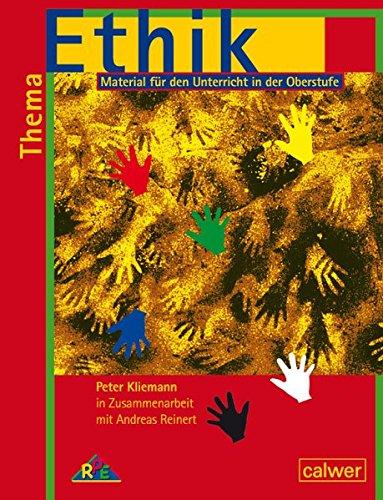 Thema: Ethik - Schülerheft: Material für den Unterricht in der Oberstufe: Schülerband (Thema: Mensch / Gott / Ethik)