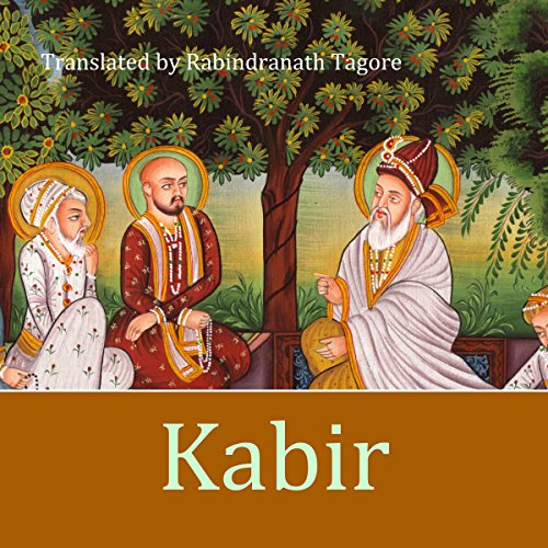 Kabir: A Poetic Glimpse of His Life and Work audiobook cover art