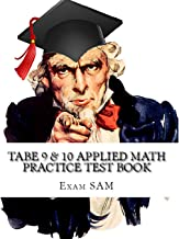 TABE 9 & 10 Applied Math Practice Test Book: Study Guide with 400 TABE Math Questions for Levels E, M, D, and A