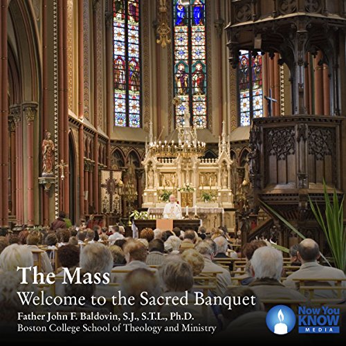 The Mass: Welcome to the Sacred Banquet audiobook cover art