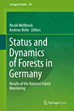 Status and Dynamics of Forests in Germany: Results of the National Forest Monitoring (Ecological Studies Book 237) (English Edition)
