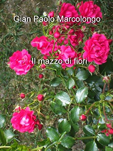 Il mazzo di fiori (Commissario Ricardo Vol. 1) (Italian Edition) by [Gian Paolo Marcolongo]