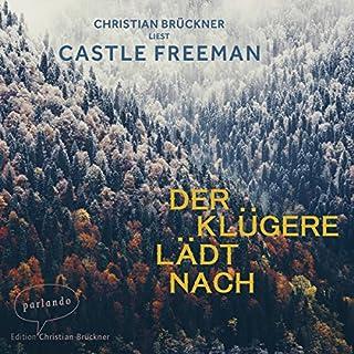Der Klügere lädt nach                   Autor:                                                                                                                                 Castle Freeman                               Sprecher:                                                                                                                                 Christian Brückner                      Spieldauer: 5 Std. und 48 Min.     25 Bewertungen     Gesamt 3,7