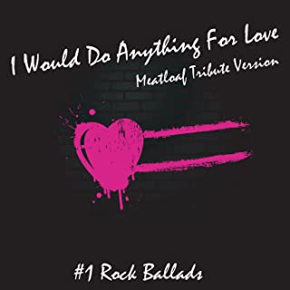I Would Do Anything For Love - Meatloaf Tribute Version
