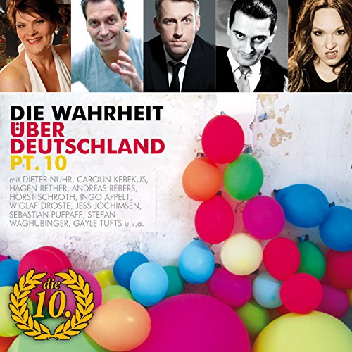 Die Wahrheit über Deutschland 10                   By:                                                                                                                                 Dieter Nuhr,                                                                                        Luise Kinseher,                                                                                        HG. Butzko,                   and others                          Narrated by:                                                                                                                                 Dieter Nuhr,                                                                                        Luise Kinseher,                                                                                        HG. Butzko,                   and others                 Length: 1 hr and 5 mins     Not rated yet     Overall 0.0