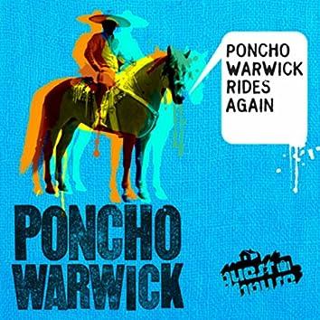 Poncho Warwick Rides Again