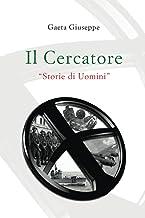 Il Cercatore: Storie di Uomini (Italian Edition)