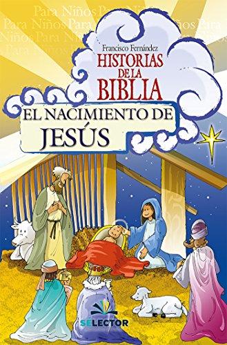 El Nacimiento De Jesús Historias De La Biblia Spanish Edition Kindle Edition By Francisco Fernández Children Kindle Ebooks