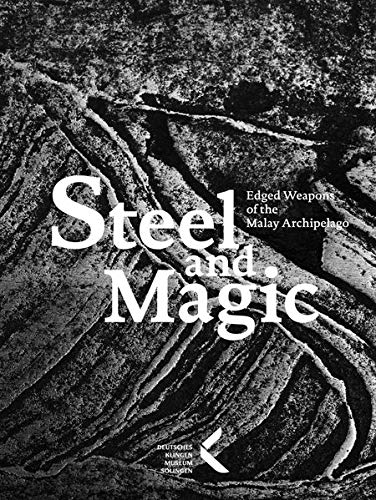 Steel and Magic: Edged Weapons from the Malay Archipelago
