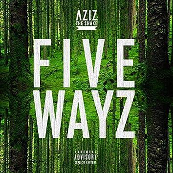 Five Wayz