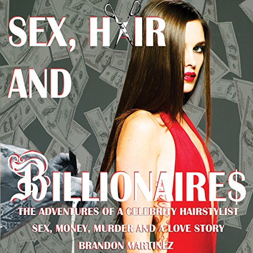 Sex, Hair, and Billionaires audiobook cover art
