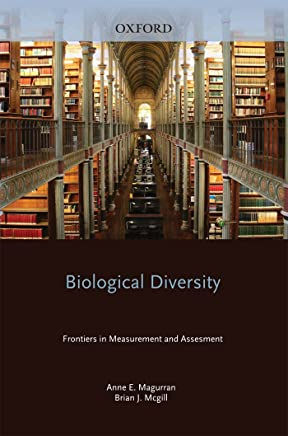 Biological Diversity: Frontiers in Measurement and Assessment (English Edition)