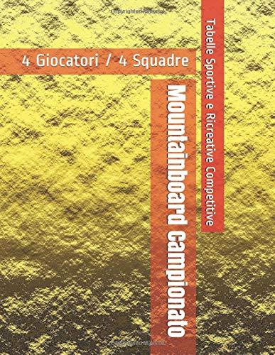 Mountainboard Campionato - 4 Giocatori / 4 Squadre - Tabelle Sportive e Ricreative Competitive