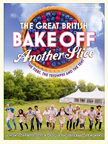 Great British Bake Off Annual: Another Slice (Annuals 2016)
