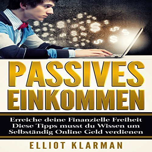 Passives Einkommen [Passive Income: Achieve Your Financial Freedom] audiobook cover art