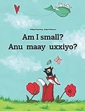 Am I small? Anu maay uxxiyo?: Children's Picture Book English-Afar (Bilingual Edition)