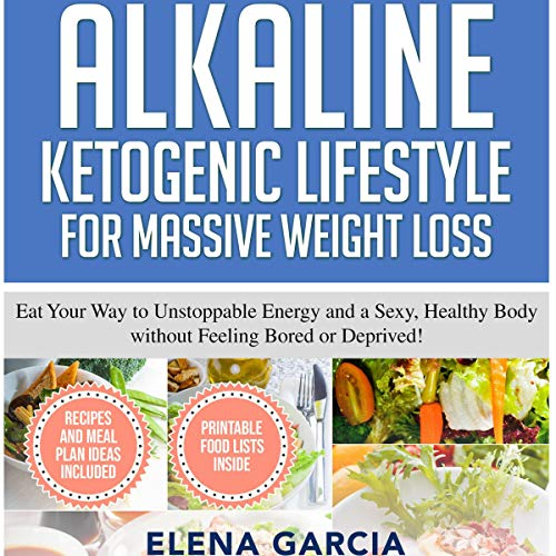 Alkaline Ketogenic Lifestyle for Massive Weight Loss Audiobook By Elena Garcia cover art