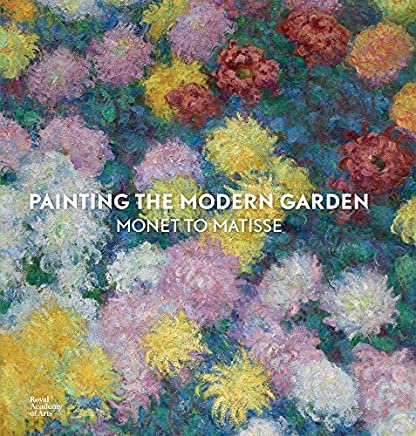 Painting the Modern Garden: Monet to Matisse by Monty Don Ann Dumas Heather Lemonedes Jamies Priest William Robinson(2015-10-27)