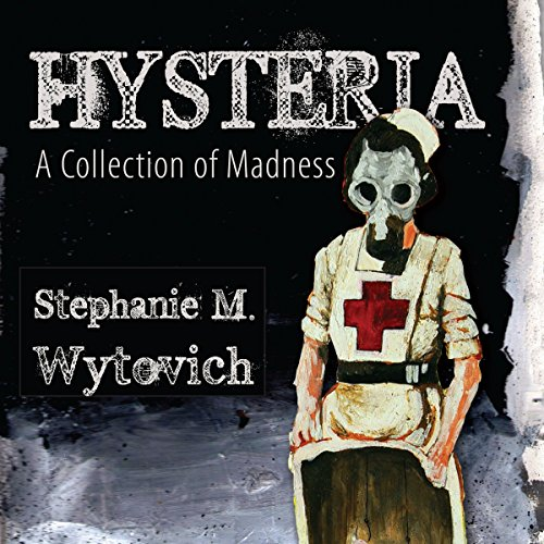 Couverture de Hysteria: A Collection of Madness