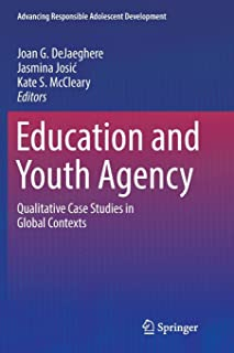 Education and Youth Agency: Qualitative Case Studies in Global Contexts