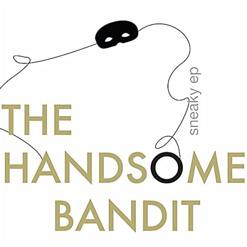Amazon.com: Sneaky - EP: The Handsome Bandit: MP3 Downloads