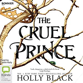 The Cruel Prince     The Folk of the Air, Book 1              Written by:                                                                                                                                 Holly Black                               Narrated by:                                                                                                                                 Caitlin Kelly                      Length: 12 hrs and 36 mins     110 ratings     Overall 4.4