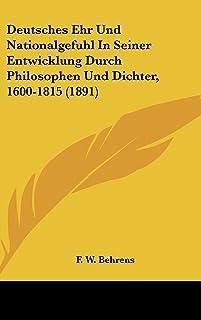 Deutsches Ehr Und Nationalgefuhl in Seiner Entwicklung Durch Philosophen Und Dichter, 1600-1815 (1891)