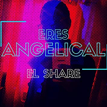Eres angelical