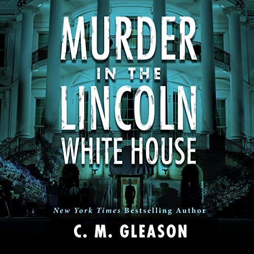 Murder in the Lincoln White House cover art