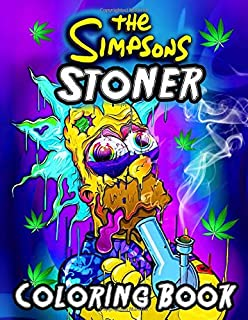 The Simpsons Stoner Coloring Book: Fantastic Illustration The Simpsons Coloring Book For Adults. A Fantastic Book For Stre...