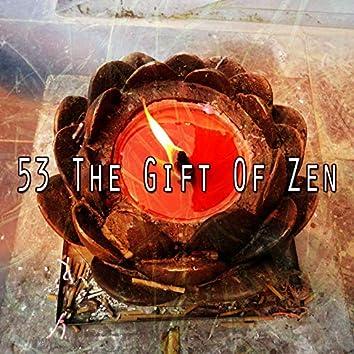 53 The Gift of Zen