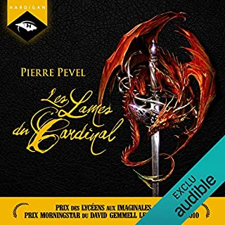 Les Lames du Cardinal     Les Lames du Cardinal 1              De :                                                                                                                                 Pierre Pevel                               Lu par :                                                                                                                                 Nicolas Planchais                      Durée : 10 h et 45 min     41 notations     Global 4,3