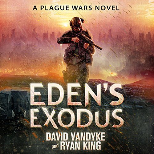Eden's Exodus: Plague Wars Series, Book 3 audiobook cover art