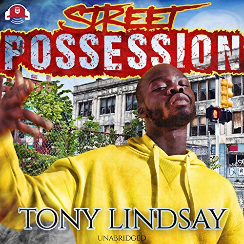 Street Possession Audiobook By Tony Lindsay cover art