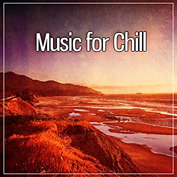 Music for Chill – Best Relaxation Music, Time for Chill Out, Relax Yourself