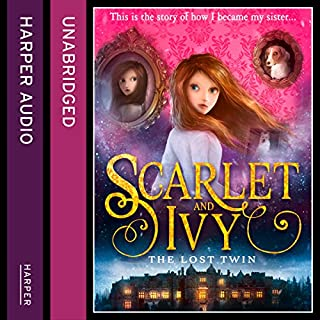 The Lost Twin     Scarlet and Ivy, Book 1              By:                                                                                                                                 Sophie Cleverly                               Narrated by:                                                                                                                                 Sarah Ovens                      Length: 5 hrs and 46 mins     58 ratings     Overall 4.8