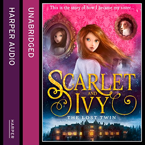 The Lost Twin: Scarlet and Ivy, Book 1