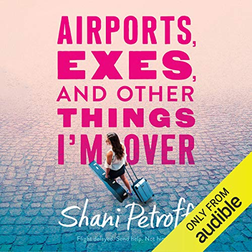 Airports, Exes, and Other Things I'm Over cover art