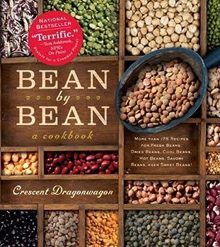 Bean by Bean  A Cookbook  More than 175 Recipes for Fresh Beans Dried Beans Cool Beans Hot Beans Savory Beans Even Sweet Beans!