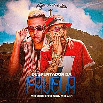 Despertador Da Favela (feat. Mc Lipi)