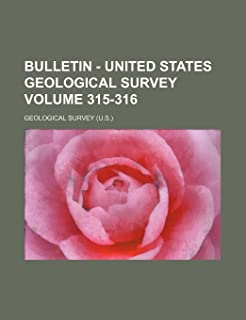 Bulletin - United States Geological Survey Volume 315-316