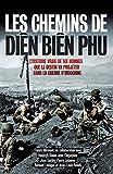 Les chemins de Diên Biên Phu: L'histoire vraie de six hommes que le destin va projeter dans la guerre d'Indochine (Nimrod)