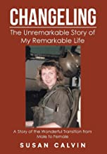 Changeling: The Unremarkable Story of My Remarkable Life