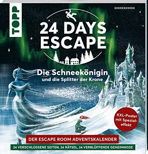 24 DAYS ESCAPE – Der Escape Room Adventskalender: Die Schneekönigin und die Splitter der Krone: 24 verschlossene Rätselseiten und XXL-Poster mit Spezialeffekt. Das Escape Adventskalenderbuch!